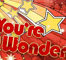 You're a Wonder! by Renato Roccon