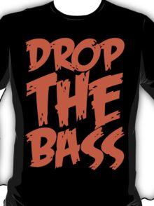 Drop Bass Not Bombs (Orange)  T-Shirt