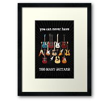 Too Many Guitars! Framed Print