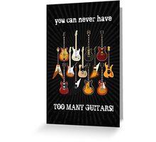 Too Many Guitars! Greeting Card