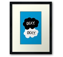 Maybe 'Okay' Will Be Like Our 'Always' Framed Print