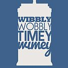 Wibbly Wobbly Timey Wimey...Stuff by fangirlshirts