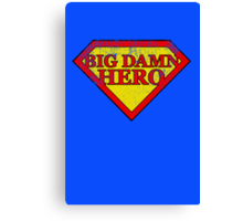 Big Damn Hero - Distressed  Canvas Print