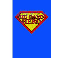Big Damn Hero - Distressed  Photographic Print