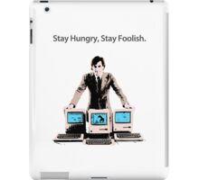 Stay Hungry, Stay Foolish iPad Case/Skin