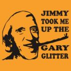 Jimmy took me up the Gary Glitter - Jimmy Savile T Shirt by WhiteCurl