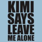 Kimi Says Leave Me Alone by ScottW93