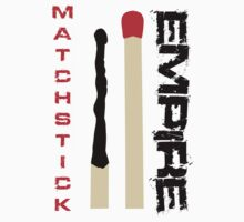 Matchstick Empire - Red and Black by GysWorks