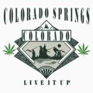 "Marijuana Colorado Springs ""Live It Up"" by MarijuanaTshirt"