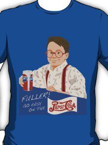 """Home Alone - """"Fuller Go Easy on the Pepsi!"""" T-Shirt"""