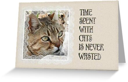 Time Spent With Cats Is Never Wasted Greeting Card by taiche