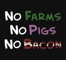 No Farm No Pig No Bacon by kalitarios