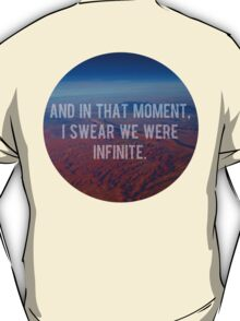 And In That Moment, I Swear We Were Infinite T-Shirt