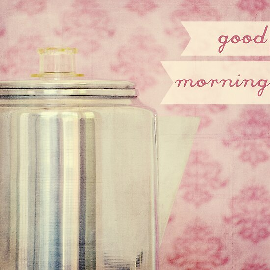 Good Morning, Coffee by Sarah Thompson-Akers