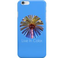 Live In Color iPhone Case/Skin