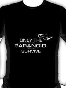 Only the Paranoid Survives T-Shirt