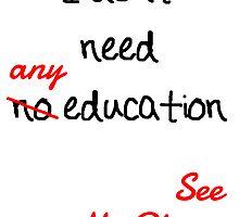 I dont need no education by KirbyKoolAid