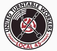 United Turntable Workers - Local 45 by BRFC