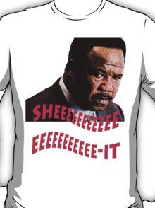 """Clay Davis """"sheeeeee-it"""" T-Shirt"""