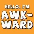 hello, i'm awkward by Vigilantees .