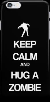 Keep Calm and Hug a Zombie by gemzi-ox