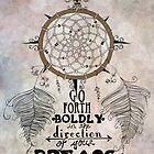 Go Forth Boldly by jenndalyn