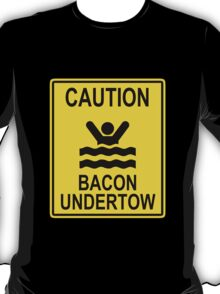 Caution Bacon Undertow T-Shirt