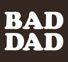 BAD DAD by mkgolder
