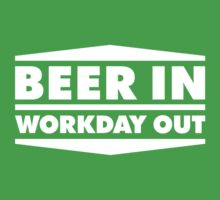 Beer in - Workday out 2 (white) by hardwear