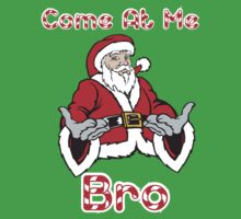 Santa  Come at me Bro by Tardis53