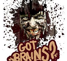 Got Brains? by Adamzworld