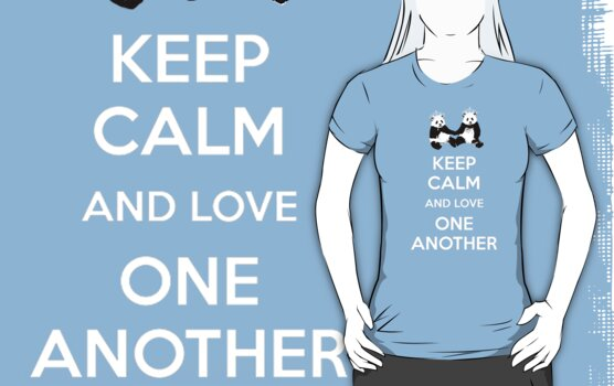 KEEP CALM AND LOVE ONE ANOTHER by Rob Price
