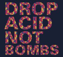 drop acid.. not bombs T-Shirt