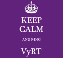 Keep Calm and VyRT by daneh