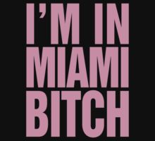 I'm in Miami Bitch by RexLambo