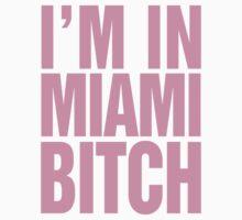 I'm in Miami Bitch Kids Clothes