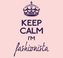 Keep calm I'm fashionista (purple) by GraceMostrens