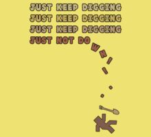 Just Keep Digging... Kids Clothes