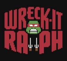WRECK IT RAPH by Scott Neilson Concepts
