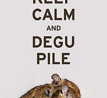 Keep Calm and Degu Pile by lmaiphotography