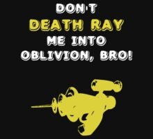 Don't Death Ray Me, Bro! by Samuel Sheats