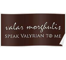 Speak Valyrian To Me Poster