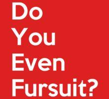 Do You Even Fursuit? T-Shirt