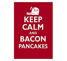 Keep Calm and Bacon Pancakes Photographic Print
