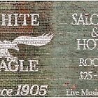 The White Eagle Saloon &amp; Hotel  by Don Siebel