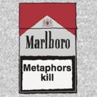 Metaphors Kill by 24hoursayear