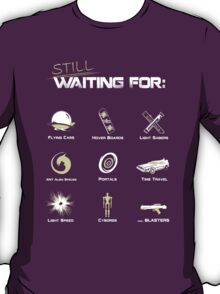 Still Waiting - V1 T-Shirt