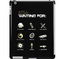 Still Waiting - V1 iPad Case/Skin