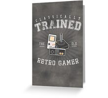 Classically Trained Retro Gamer Greeting Card