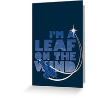 I'm a Leaf on the Wind Greeting Card